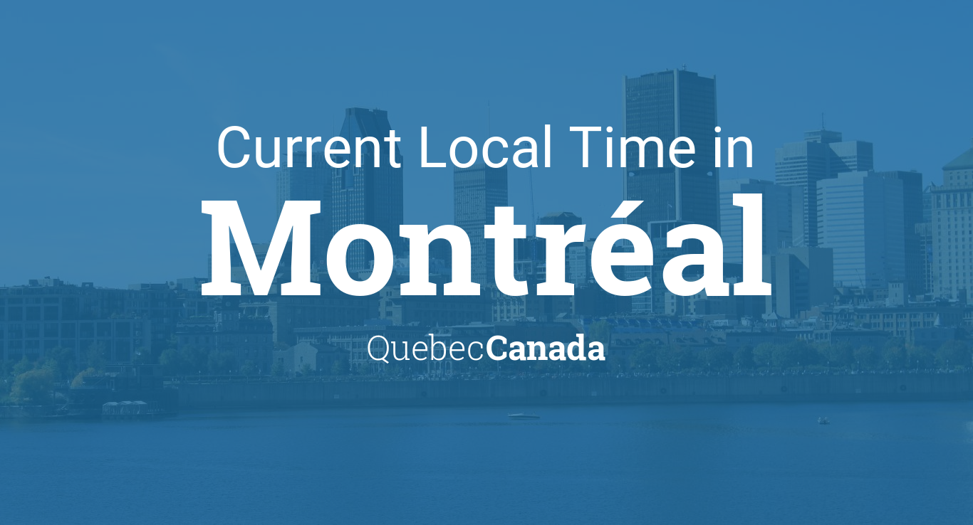 Current Local Time in Montréal, Quebec, Canada