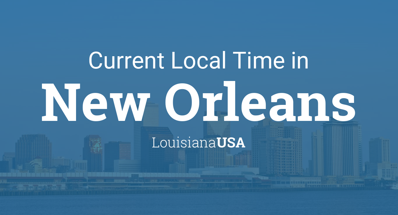 Current Local Time In New Orleans Louisiana USA - Area code 504 usa