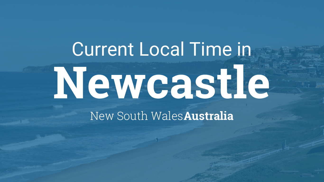 Current Local Time in Newcastle, New South Wales, Australia