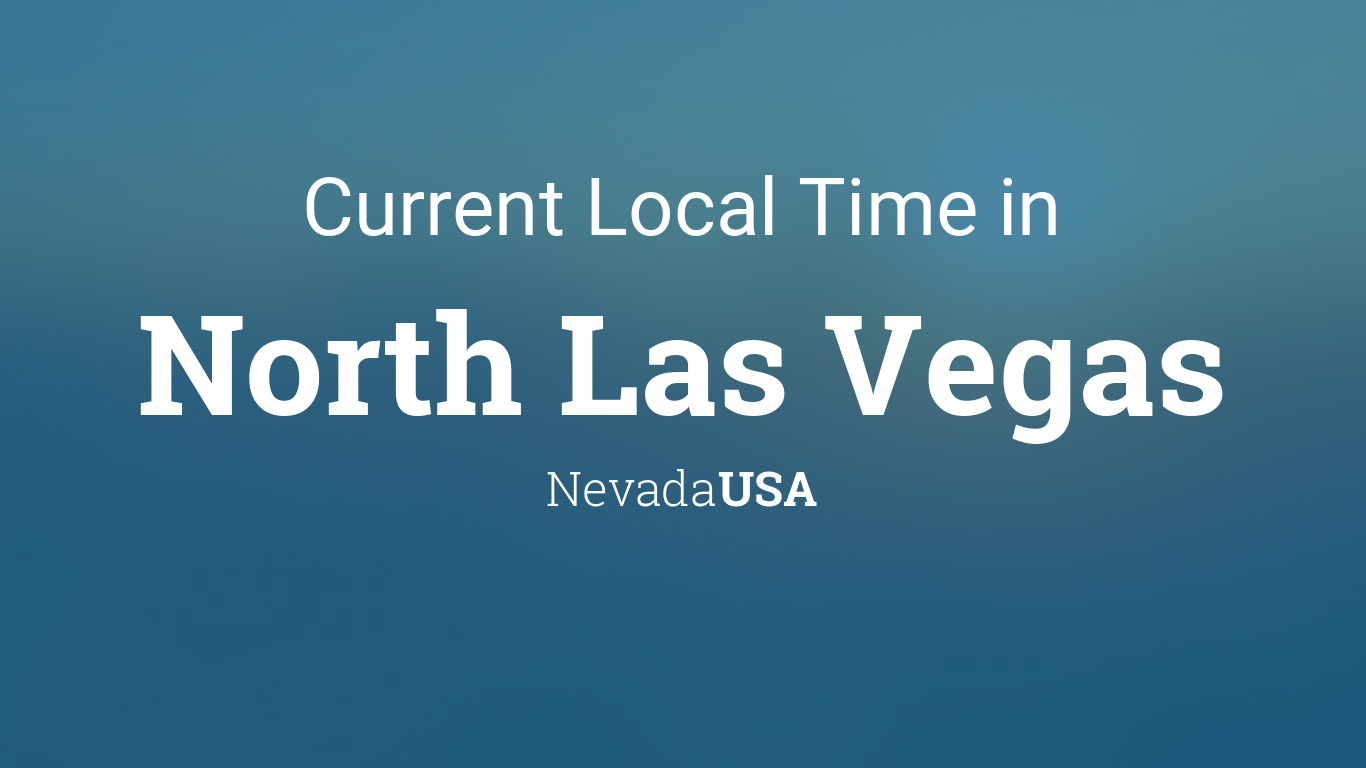 current local time in north las vegas nevada usa. Black Bedroom Furniture Sets. Home Design Ideas