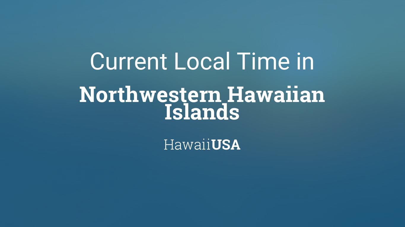 Northwestern Calendar 2022.Current Local Time In Northwestern Hawaiian Islands Hawaii Usa
