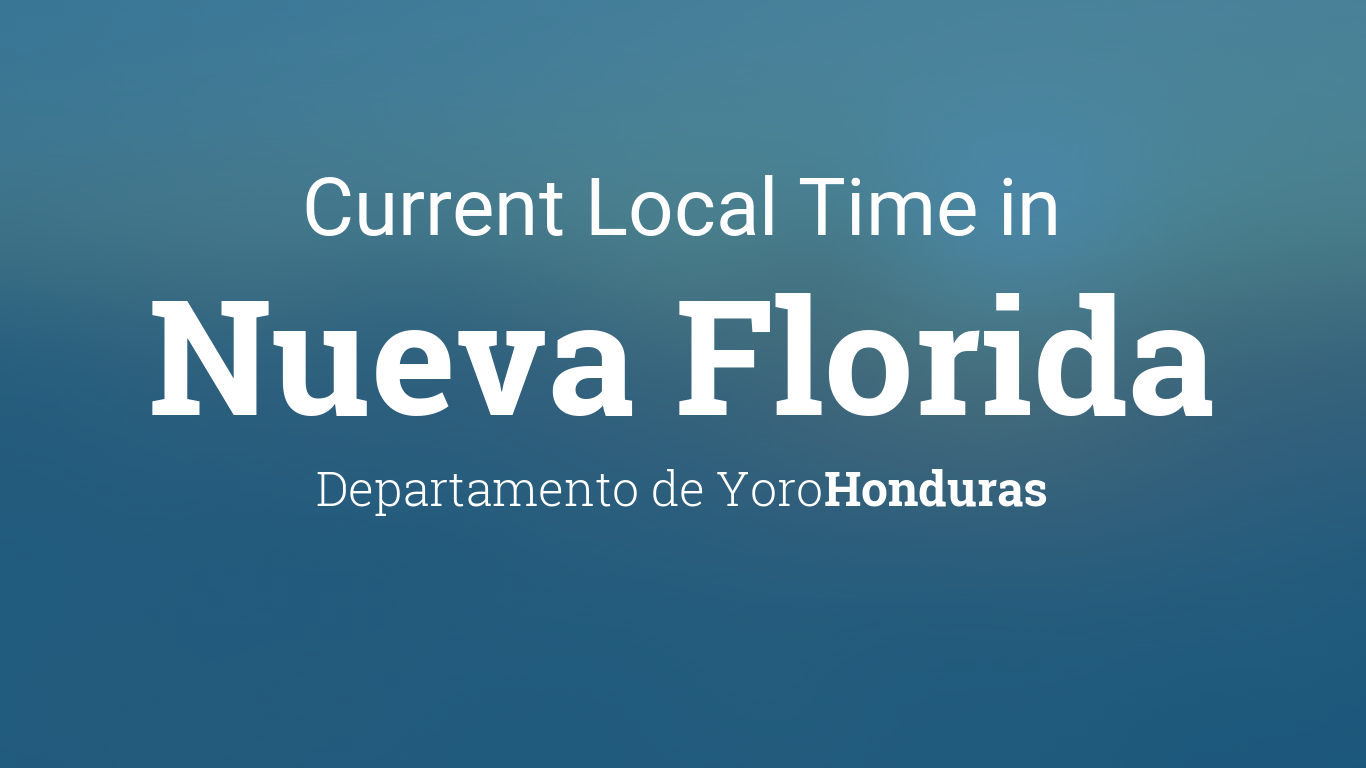 current local time in nueva florida honduras. Black Bedroom Furniture Sets. Home Design Ideas
