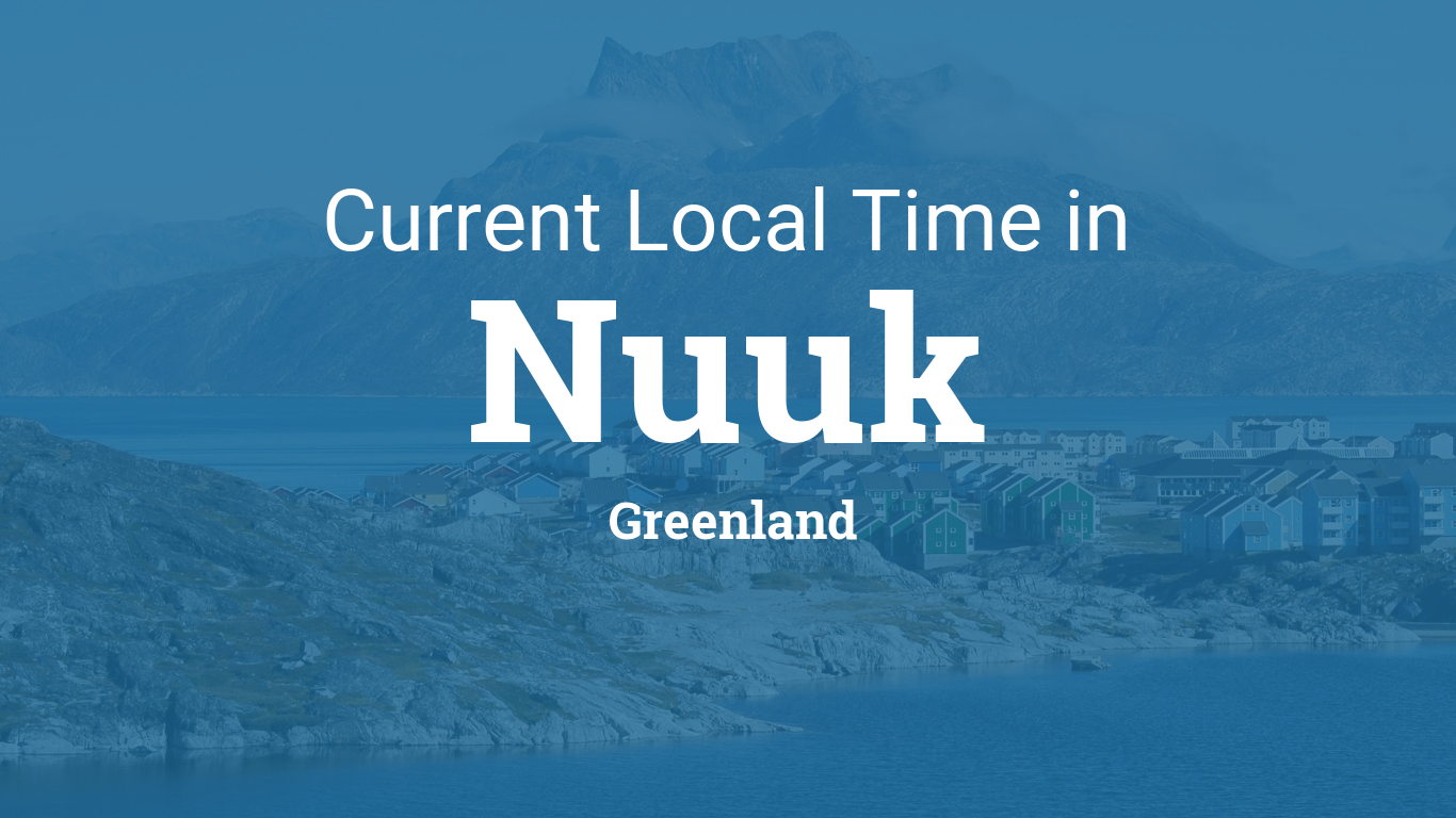 Current Local Time in Nuuk, Greenland