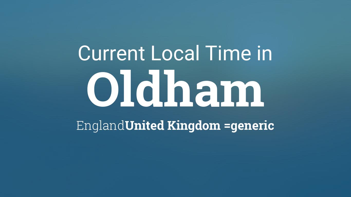 current local time in oldham england united kingdom. Black Bedroom Furniture Sets. Home Design Ideas