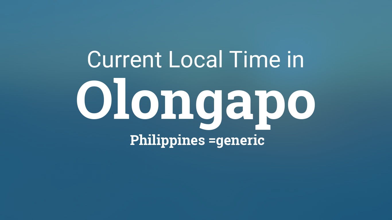 Current Local Time in Olongapo, Philippines