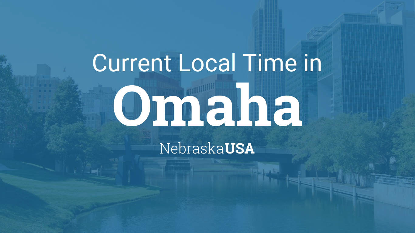 Current Local Time in Omaha Nebraska USA