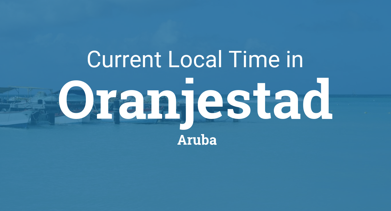 Current Local Time In Oranjestad Aruba - Aruba time zone map
