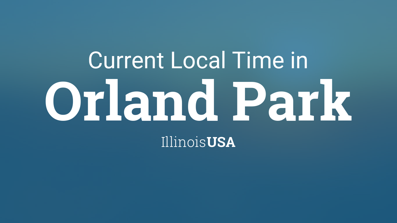 Current Local Time in Orland Park, Illinois, USA