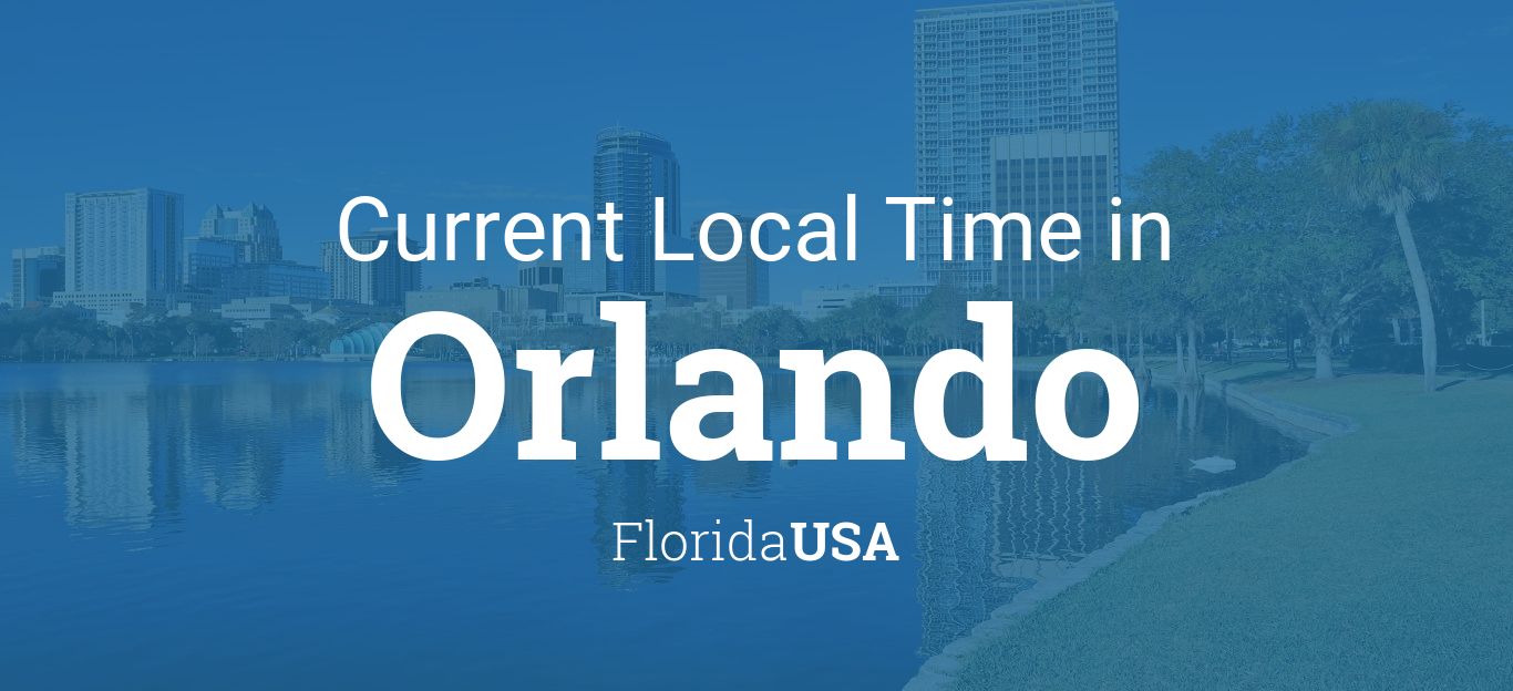 Current Local Time In Orlando Florida Usa