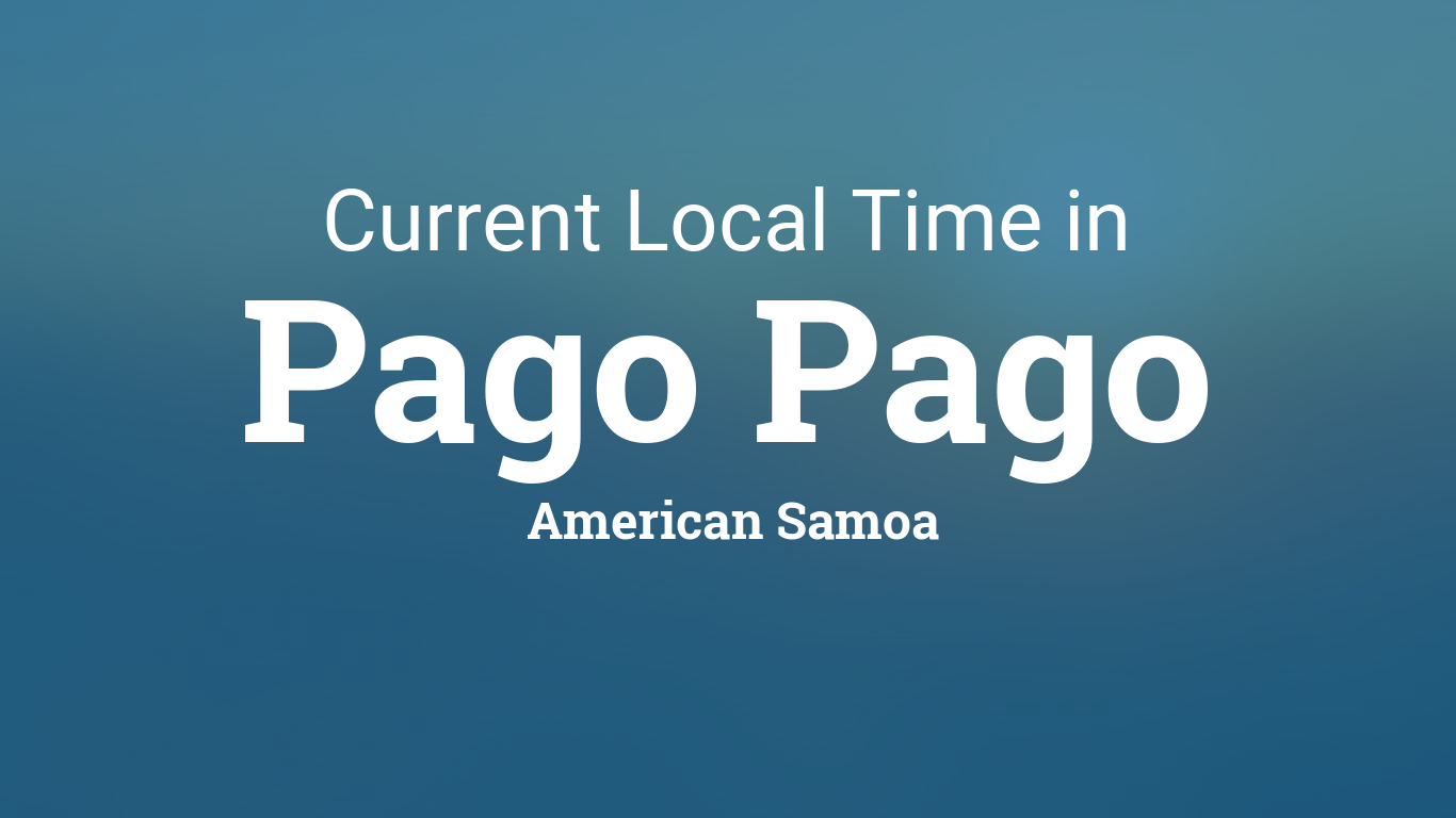 Current Local Time in Pago Pago, American Samoa