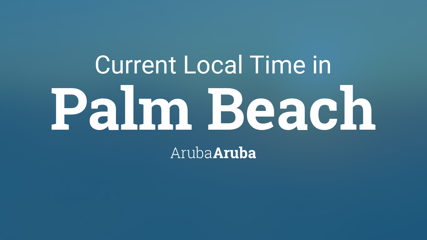 Current Local Time In Palm Beach Aruba Aruba - Aruba time zone map