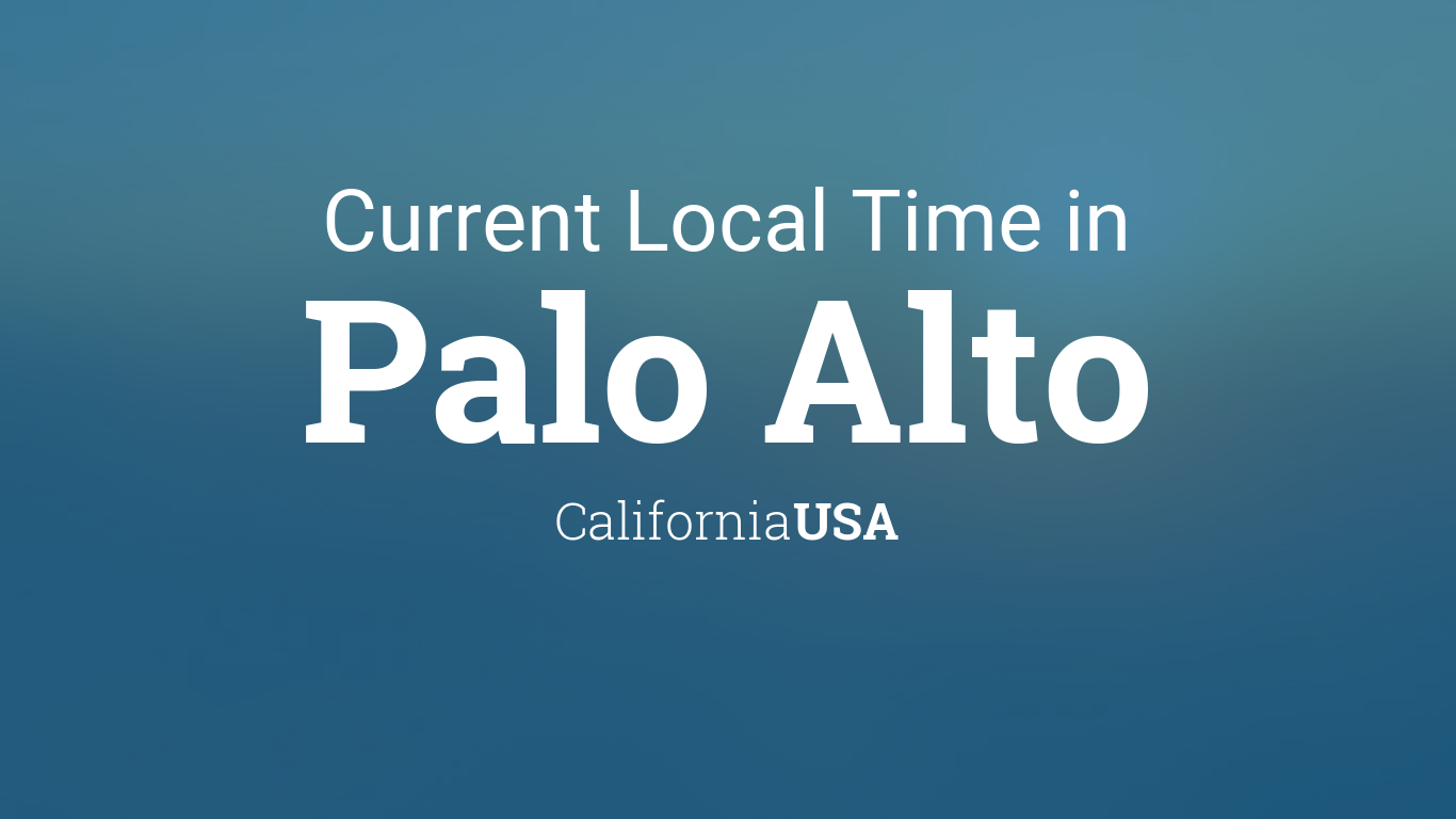 Current Local Time in Palo Alto, California, USA