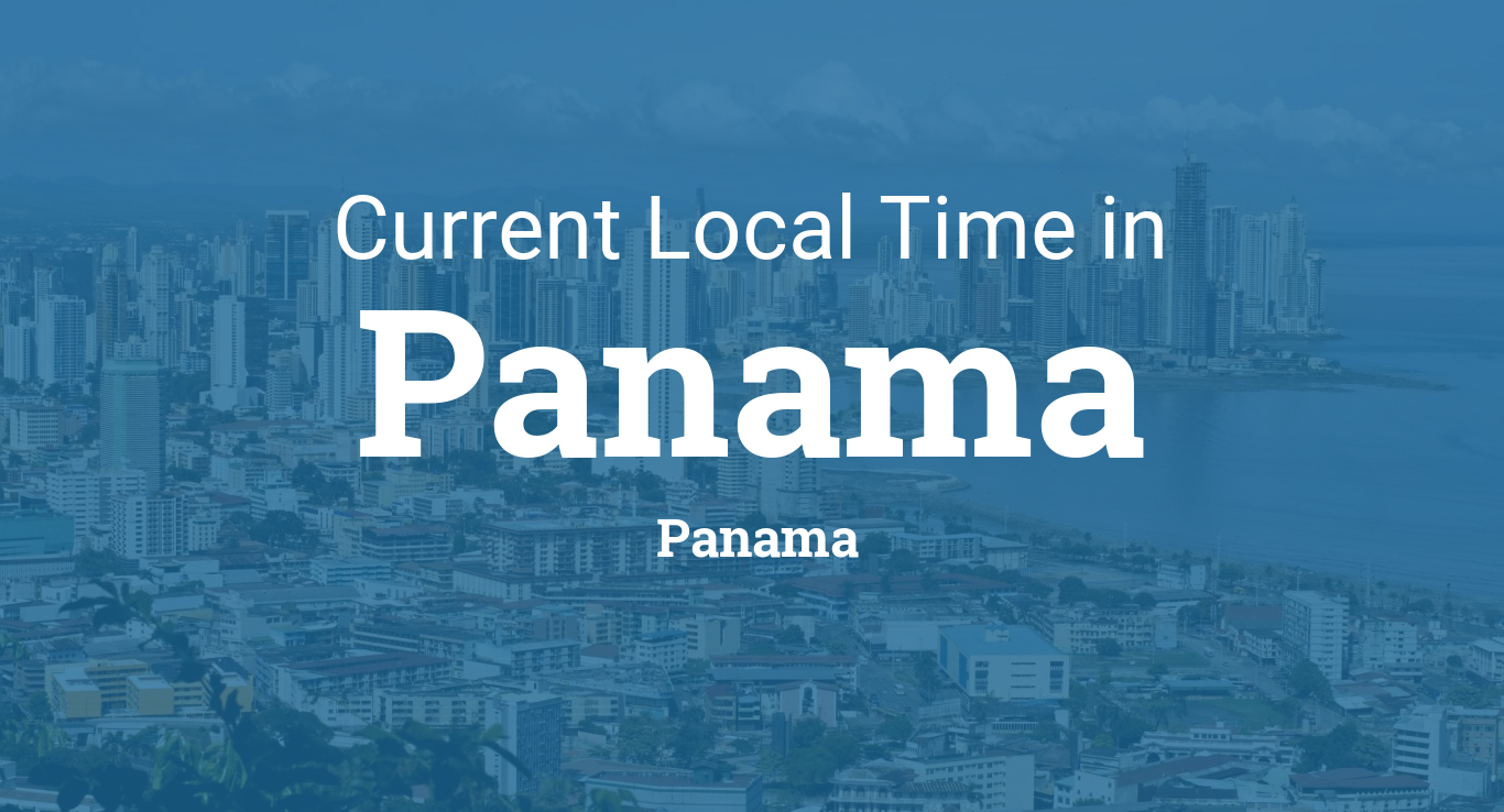 Panama City Time Zone Map.Current Local Time In Panama Panama