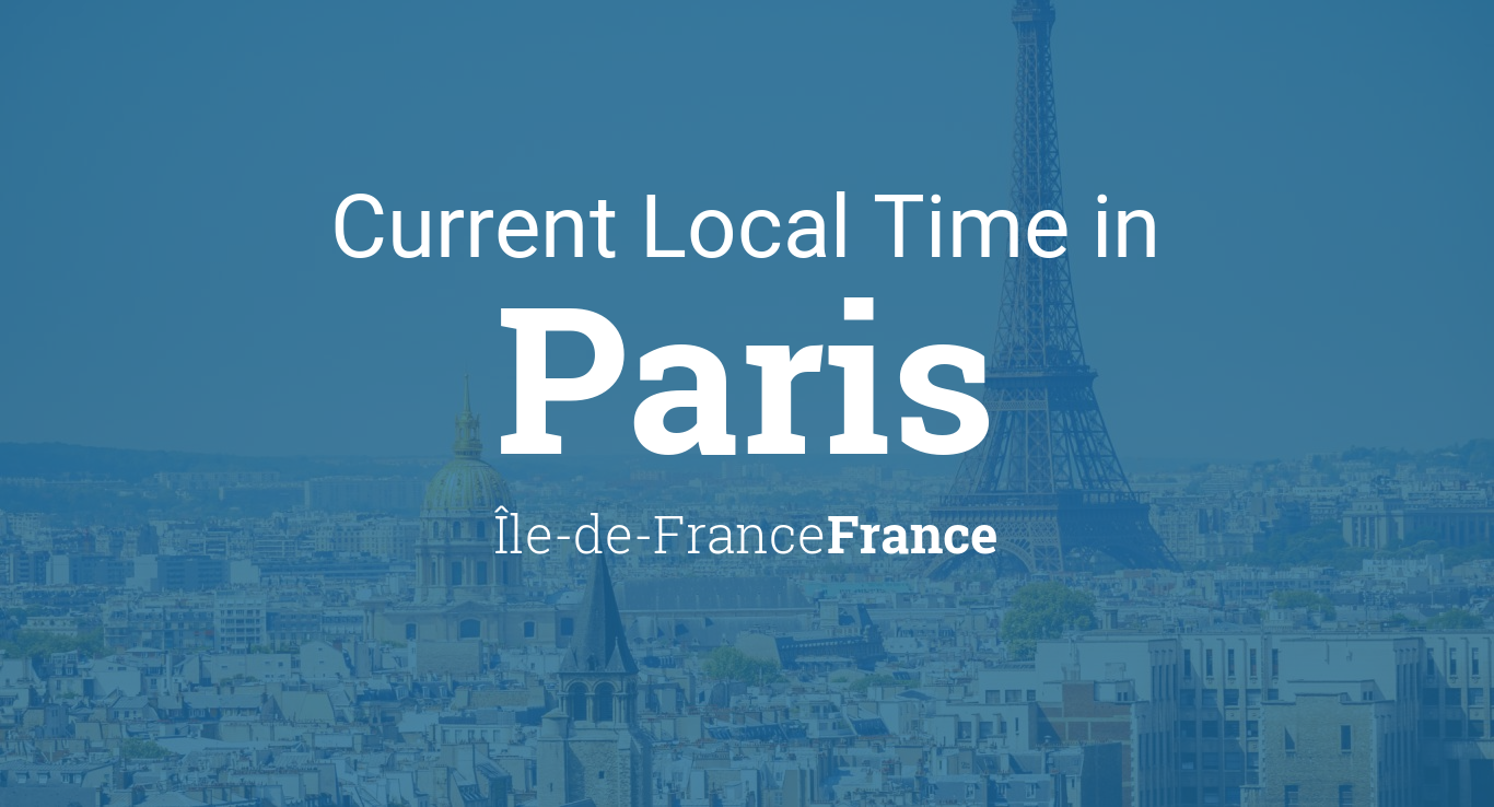 Current Local Time in Paris, Île-de-France, France