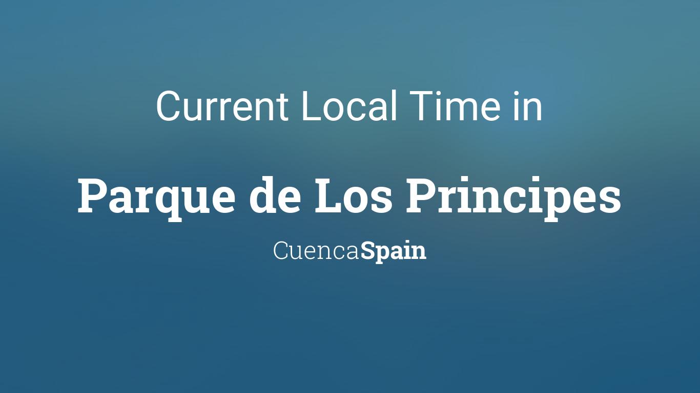 Current Local Time In Parque De Los Principes Cuenca Spain