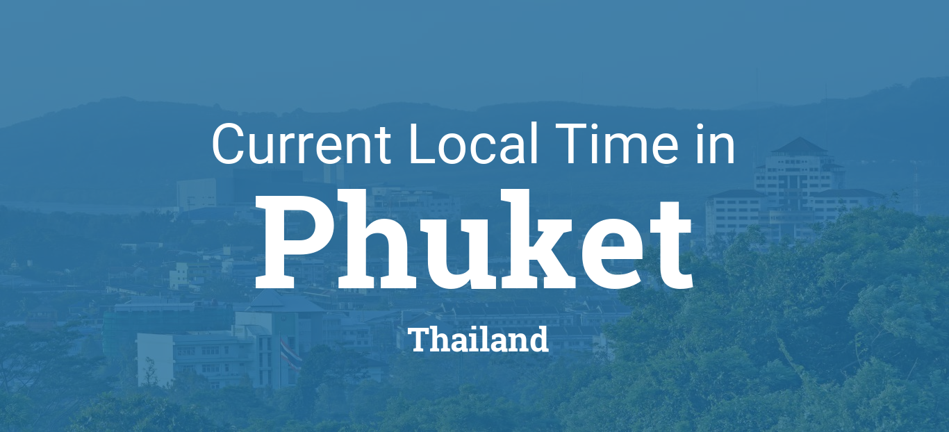 Current Local Time in Phuket, Thailand