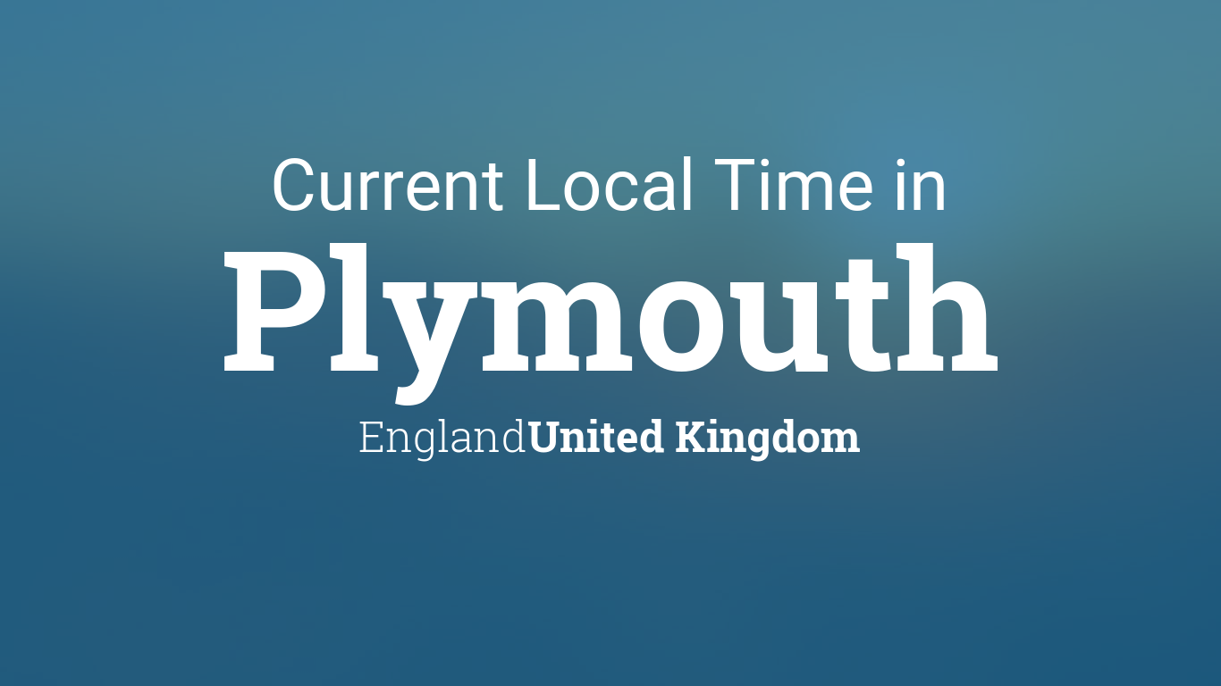 30b2c961447a Current Local Time in Plymouth