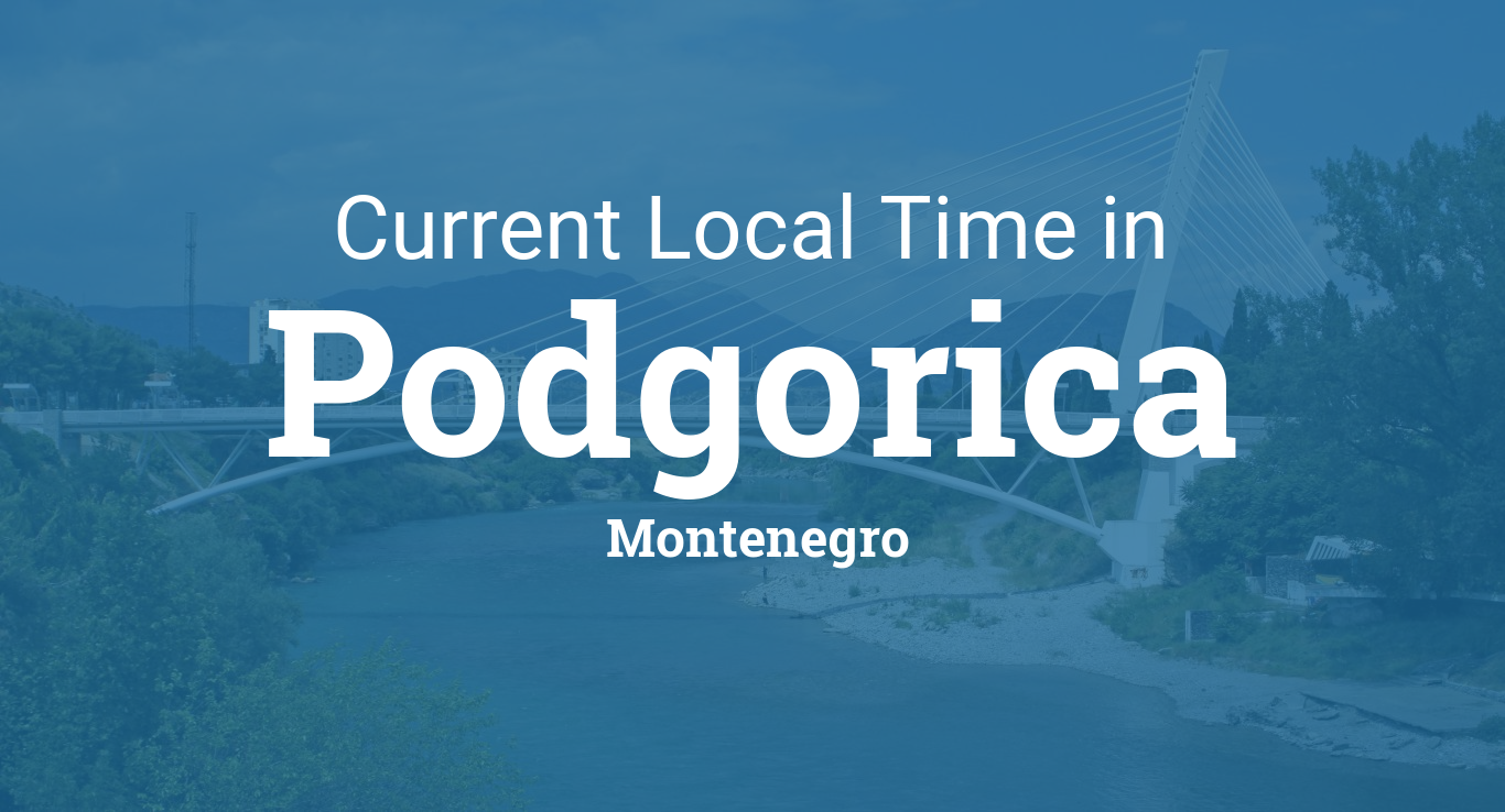 Current Local Time In Podgorica Montenegro - Montenegro time zone map