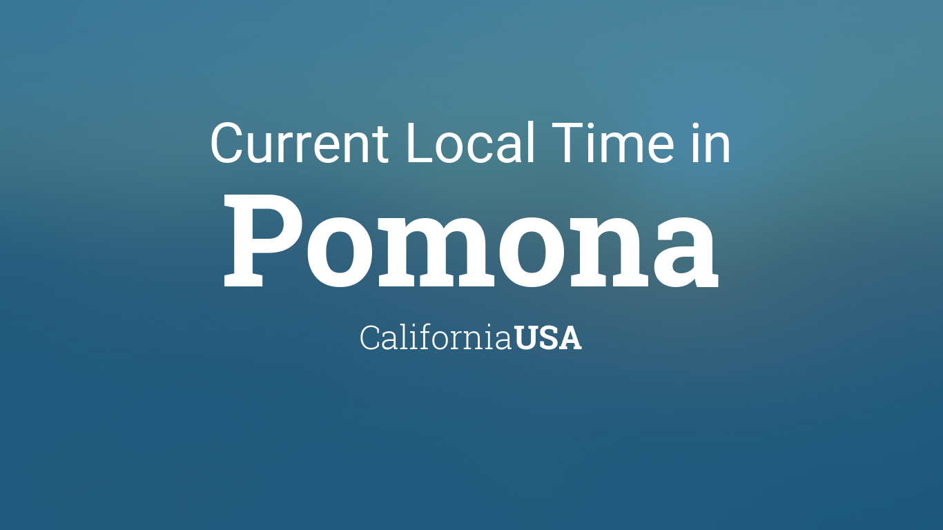 Current Local Time In Pomona California USA - Us zip code la