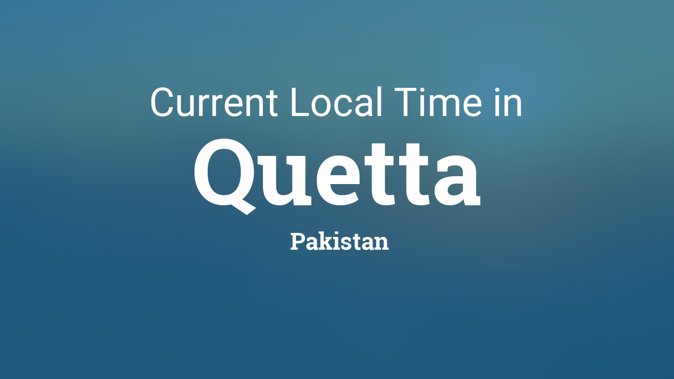 Current Local Time in Quetta, Pakistan