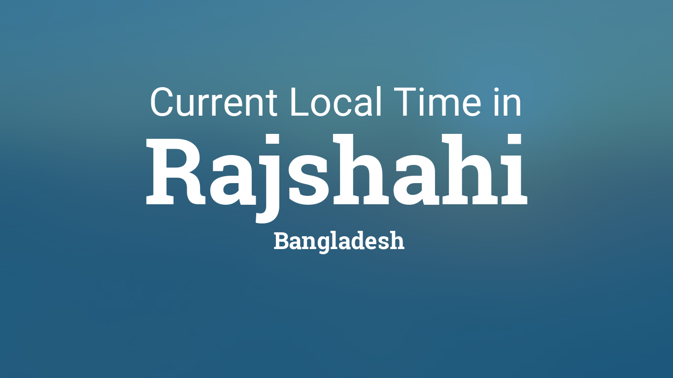 Welcome to Rajshahi