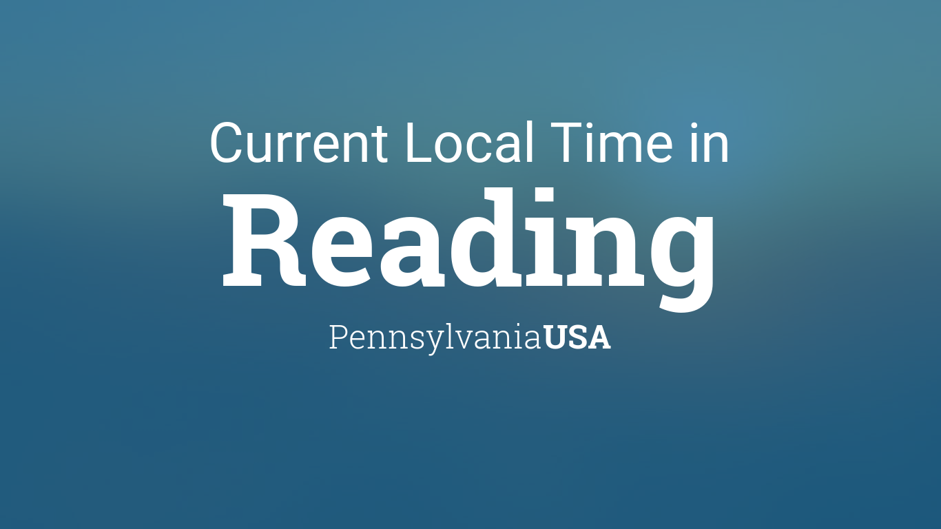 Current Local Time in Reading, Pennsylvania, USA