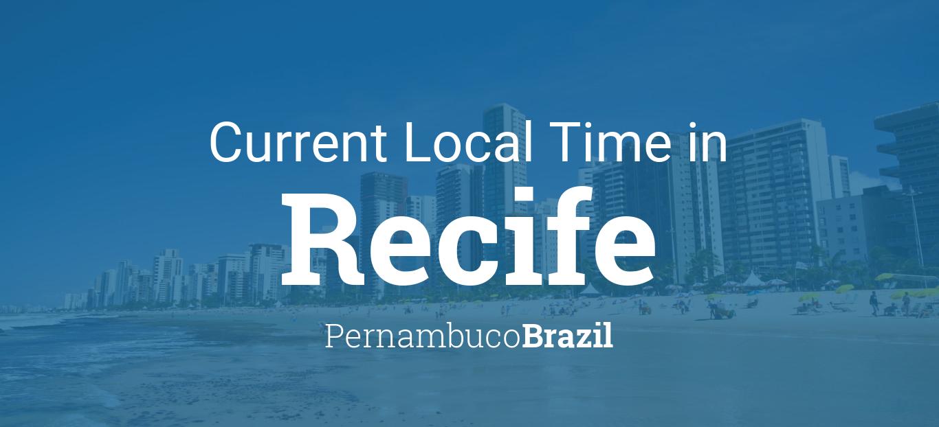 Current Local Time in Recife, <b>Pernambuco</b>, <b>Brazil</b>