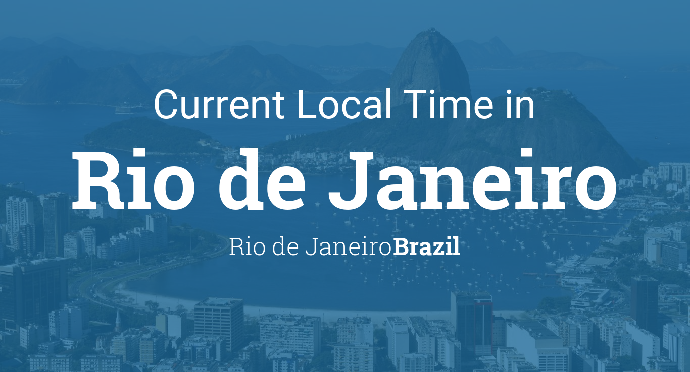Current Local Time in Rio de Janeiro, Rio de Janeiro, Brazil