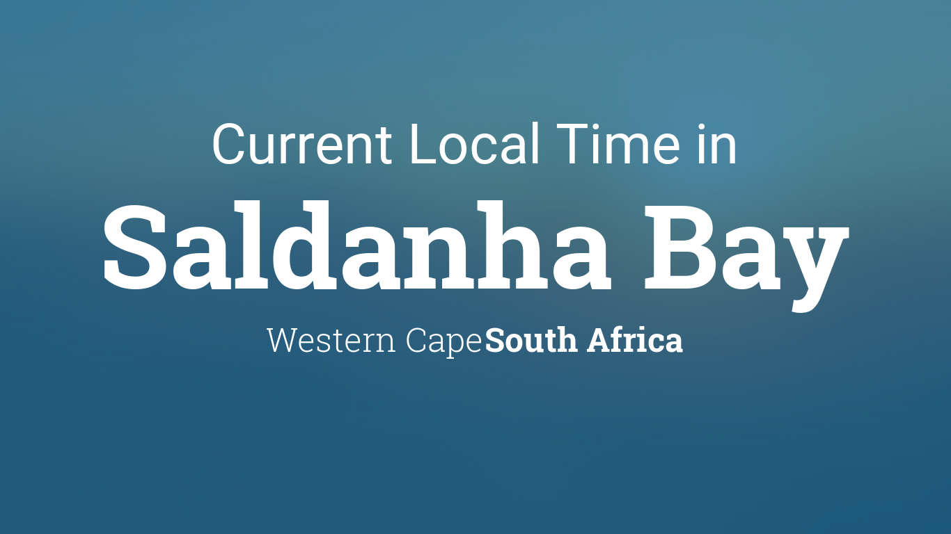 7966786df Current Local Time in Saldanha Bay, South Africa