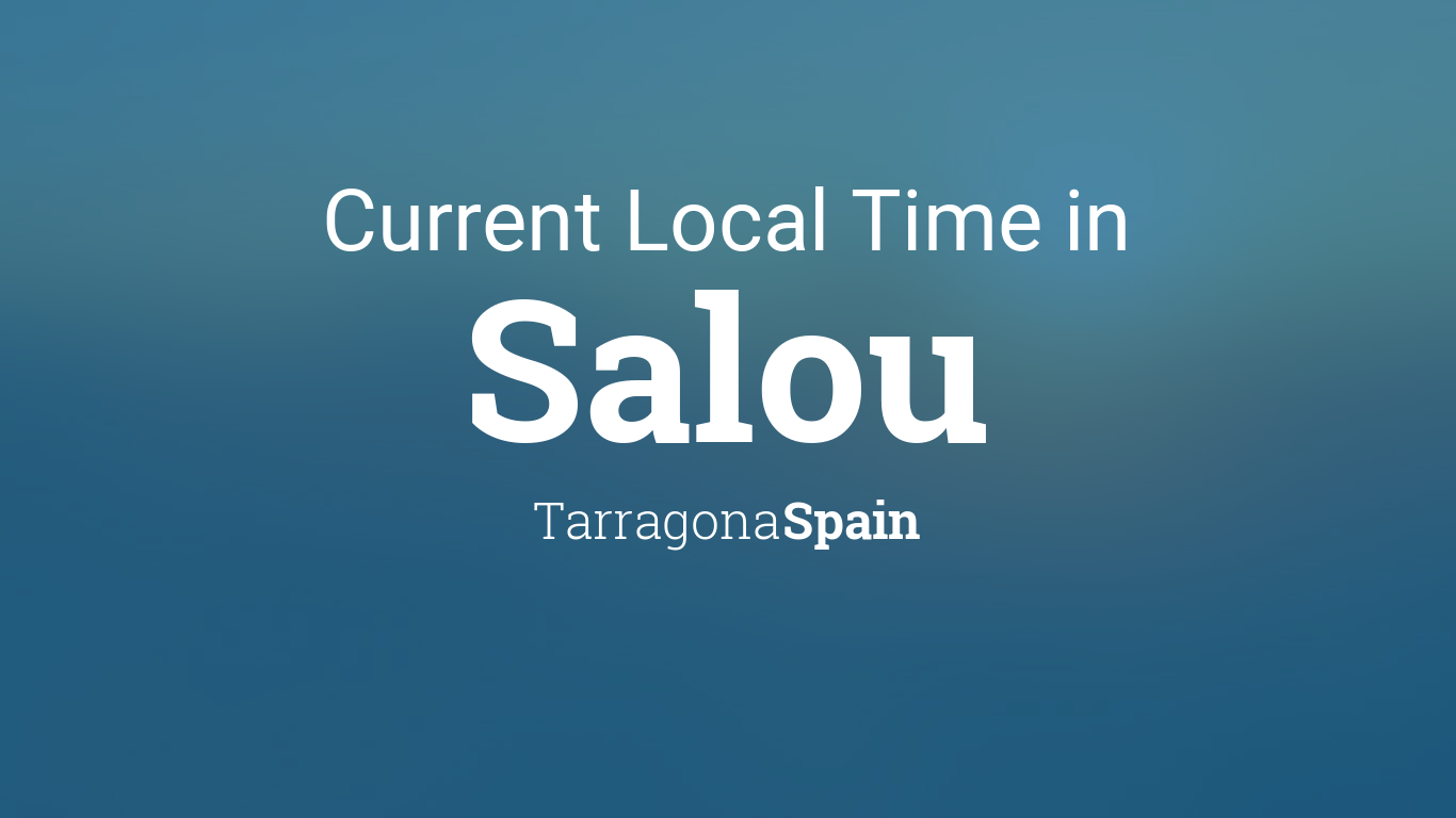 Map Of Spain Showing Salou.Current Local Time In Salou Tarragona Spain
