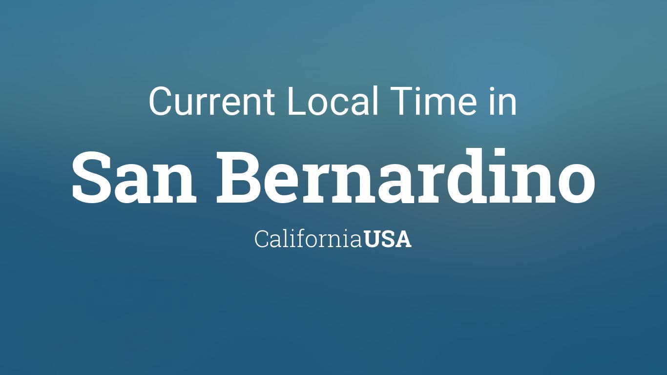 Current Local Time in San Bernardino, California, USA