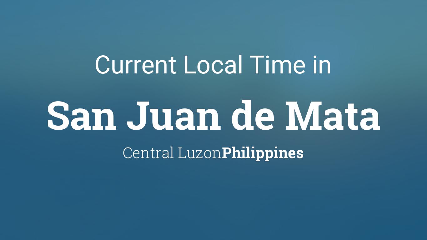 Current Local Time In San Juan De Mata Philippines