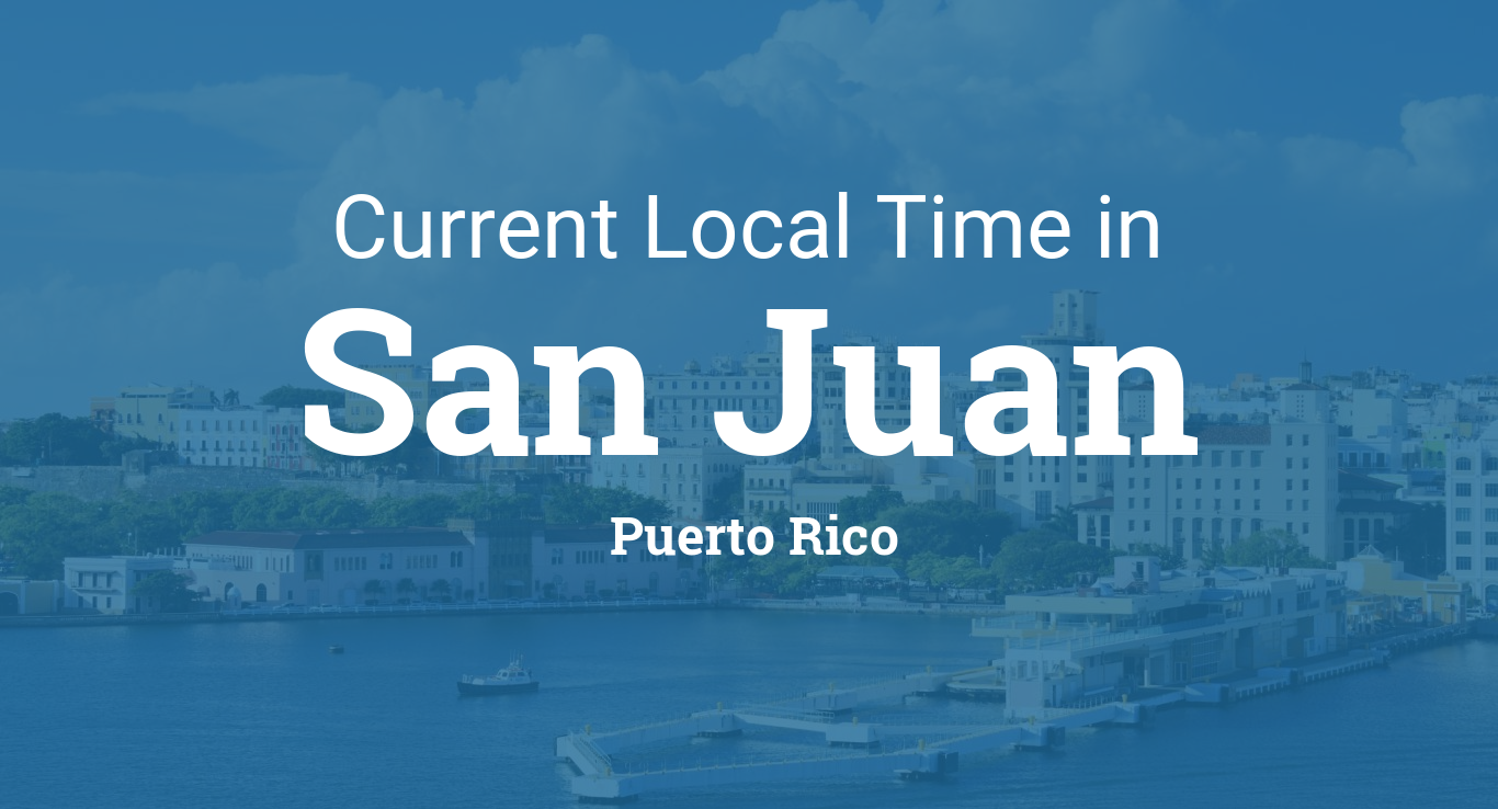 Current Local Time in San Juan Puerto Rico