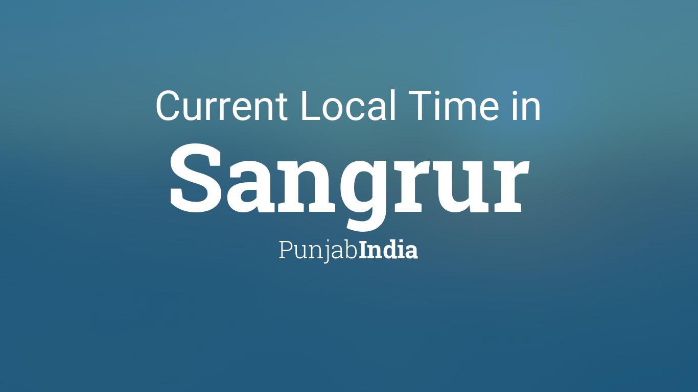 Current Local Time in Sangrur, Punjab, India