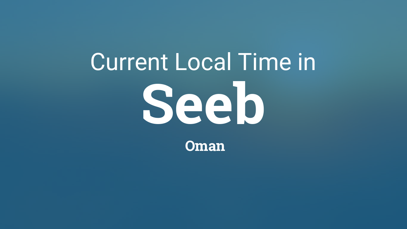 Current Local Time in Seeb, Oman