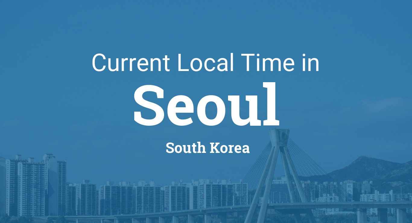 Current Local Time in Seoul, South Korea