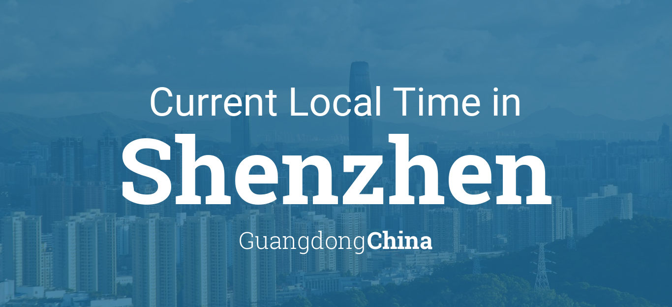 Current Local Time in Shenzhen, Guangdong, China