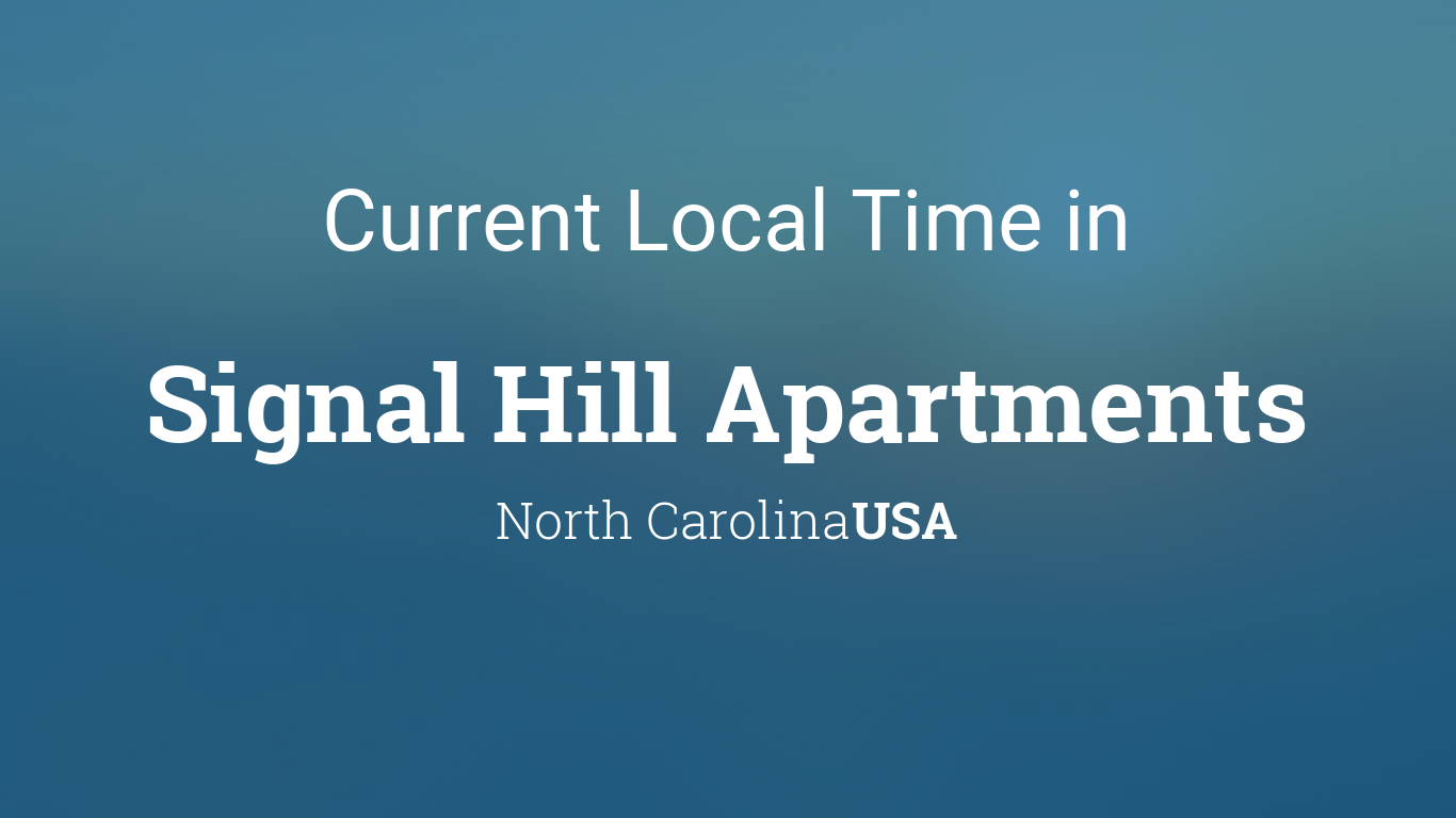 Current Local Time In Signal Hill Apartments North Carolina Usa