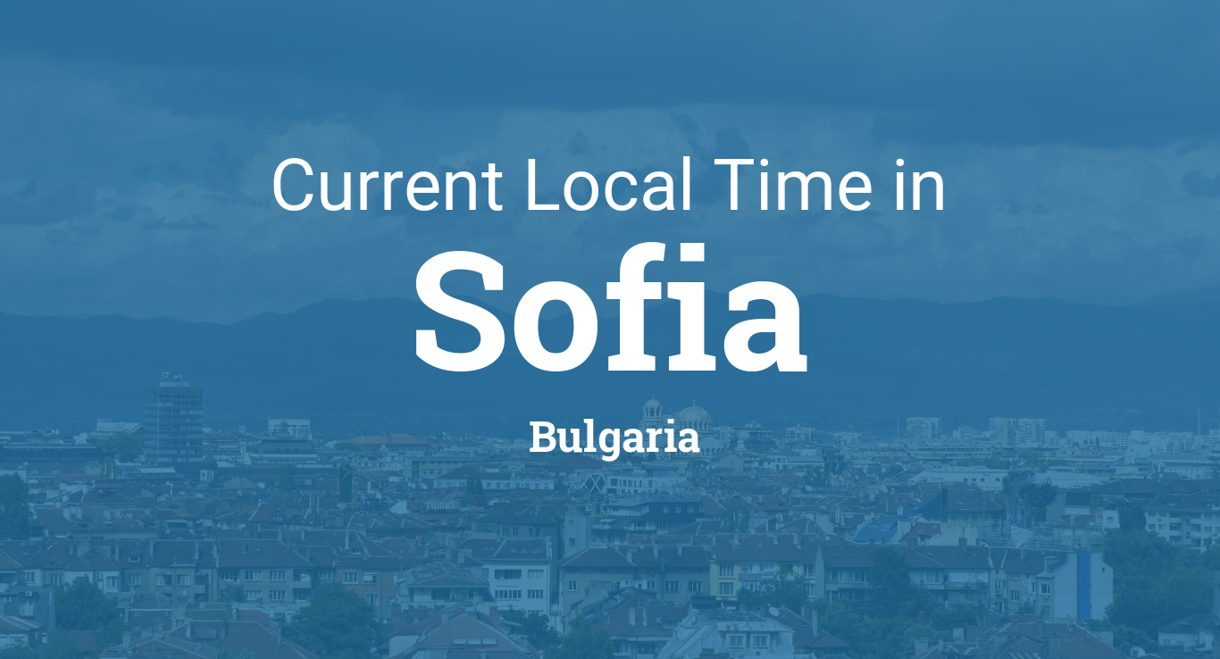 Current Local Time In Sofia Bulgaria - Bulgaria time zone map