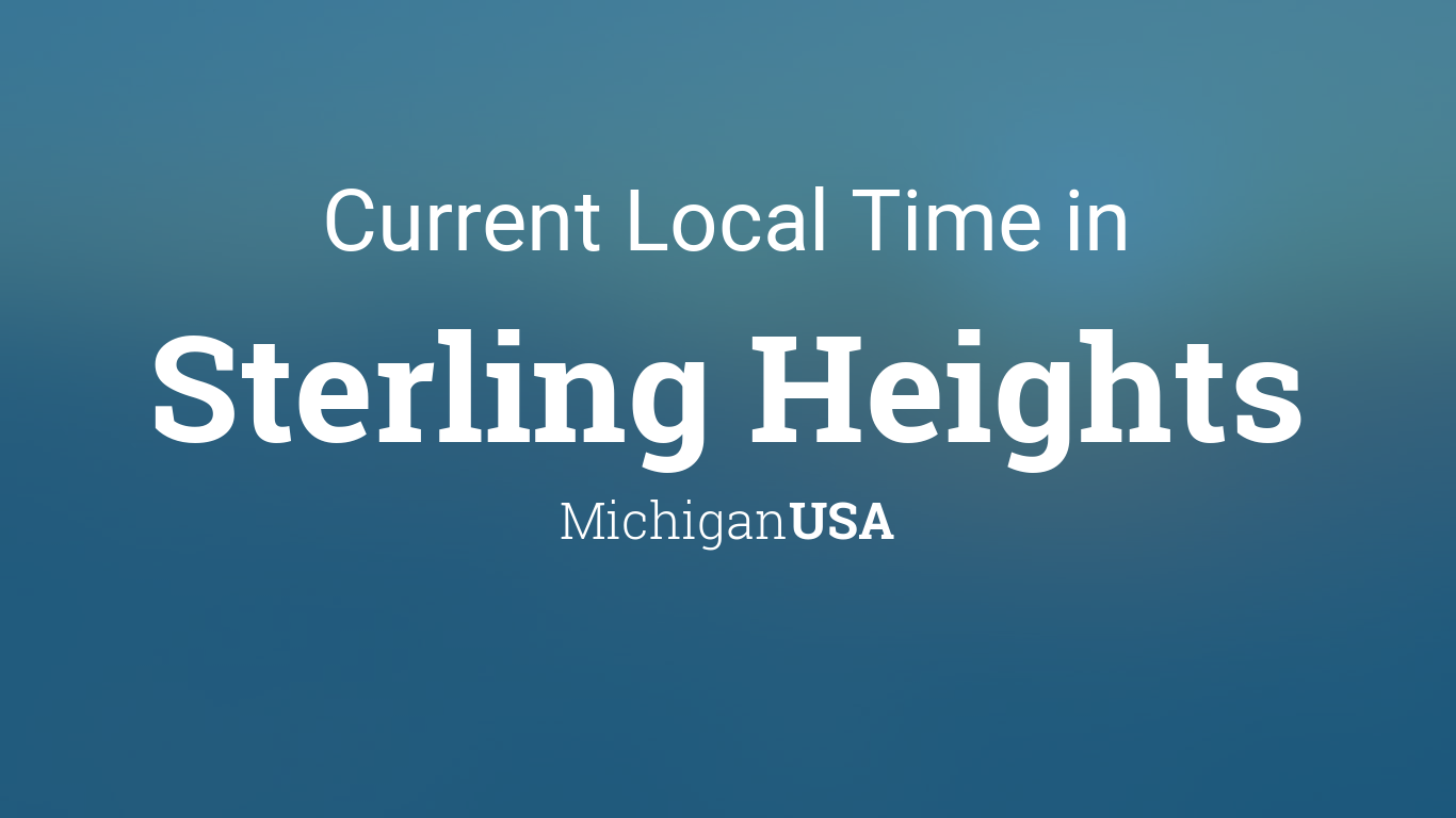 Sterling Heights Zip Code Map.Current Local Time In Sterling Heights Michigan Usa