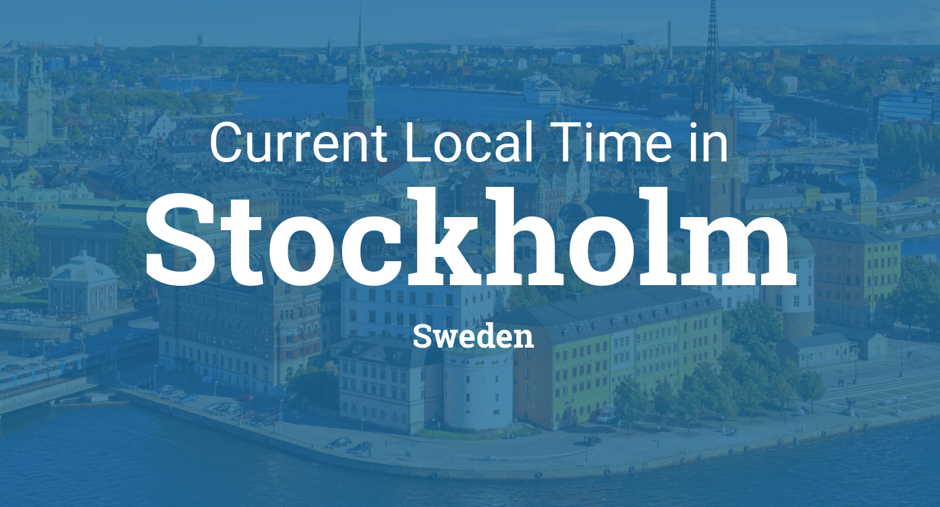 Current Local Time in Stockholm, Sweden