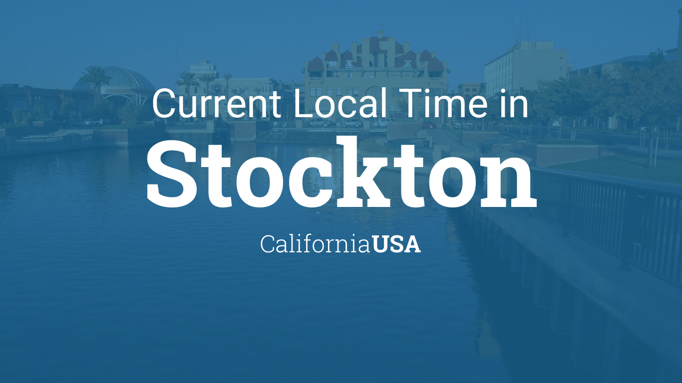 Current Local Time In Stockton California USA - Area code 209 usa