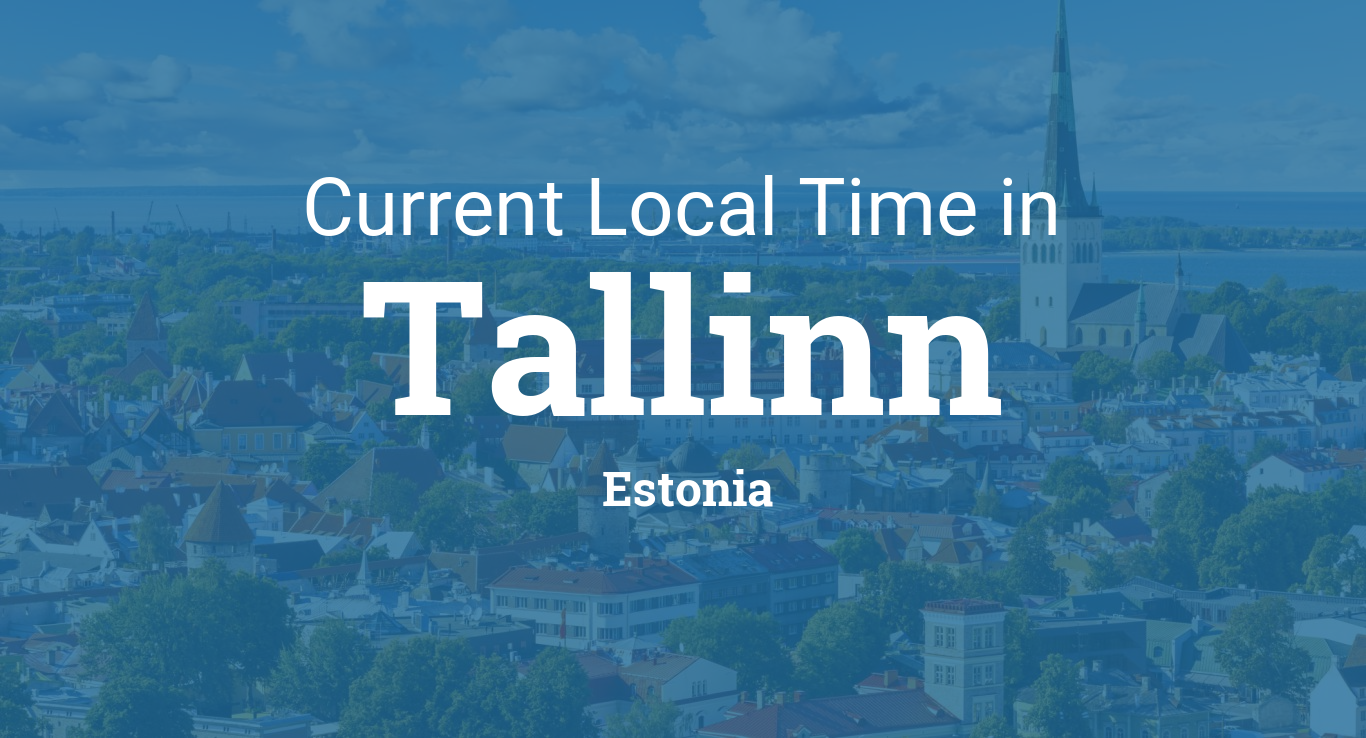 Current Local Time In Tallinn Estonia