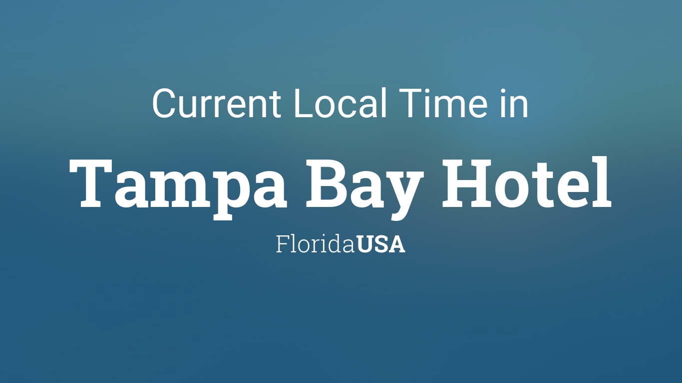 current local time in tampa bay hotel florida usa. Black Bedroom Furniture Sets. Home Design Ideas