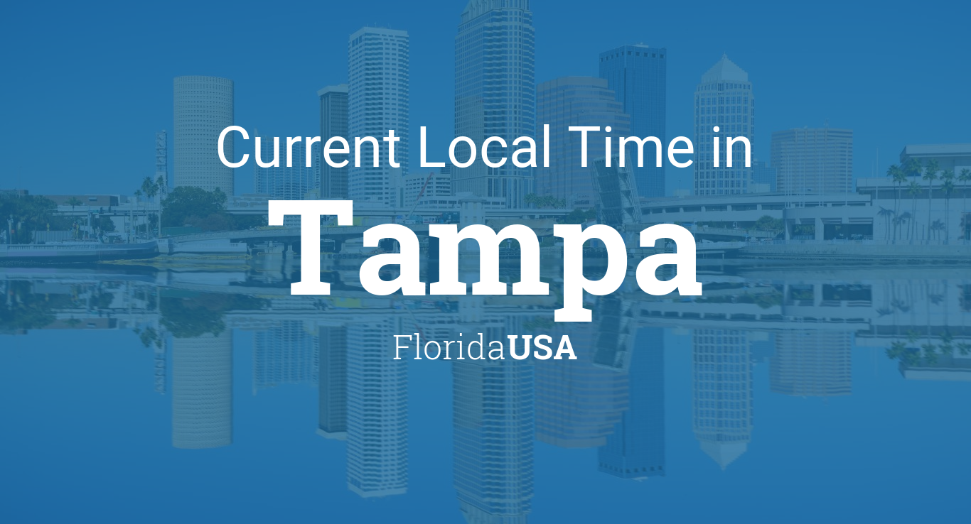 Current Local Time In Tampa Florida Usa