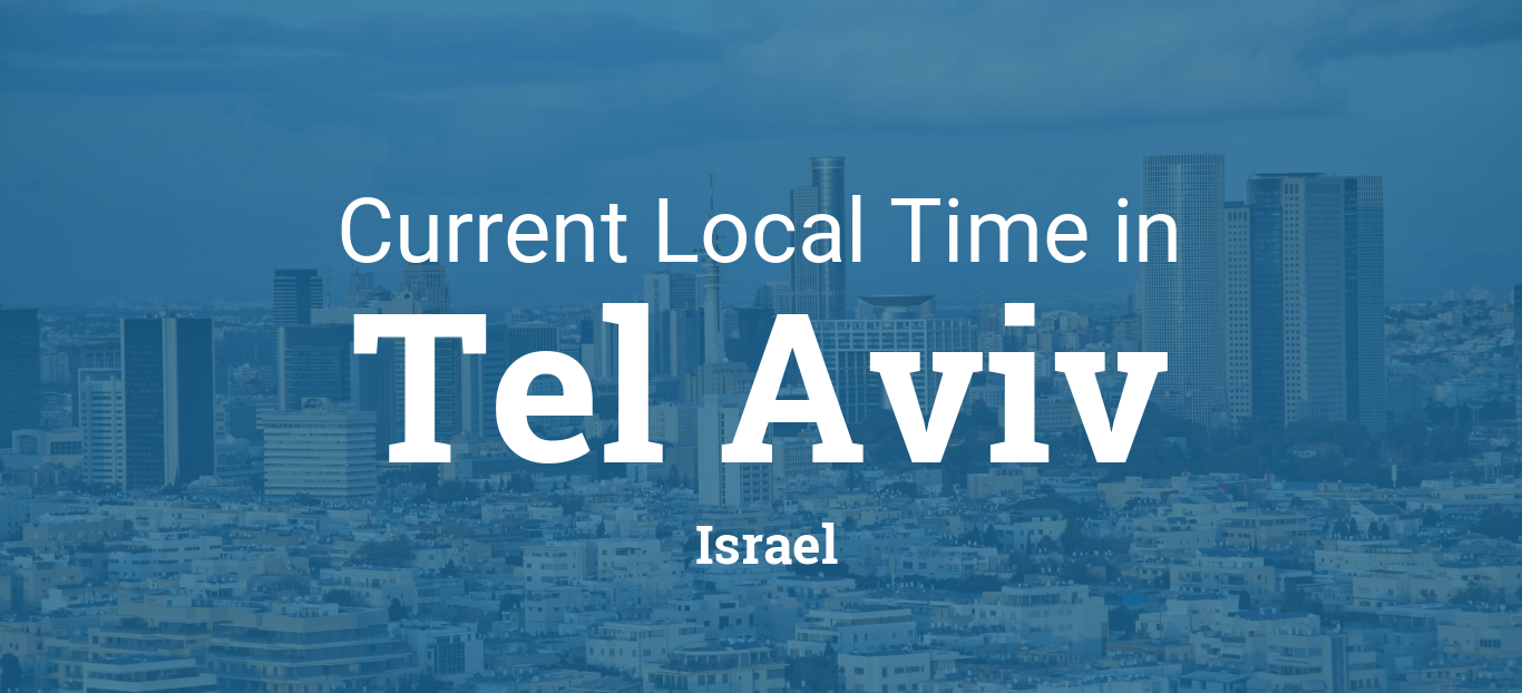Current Local Time in Tel Aviv, Israel