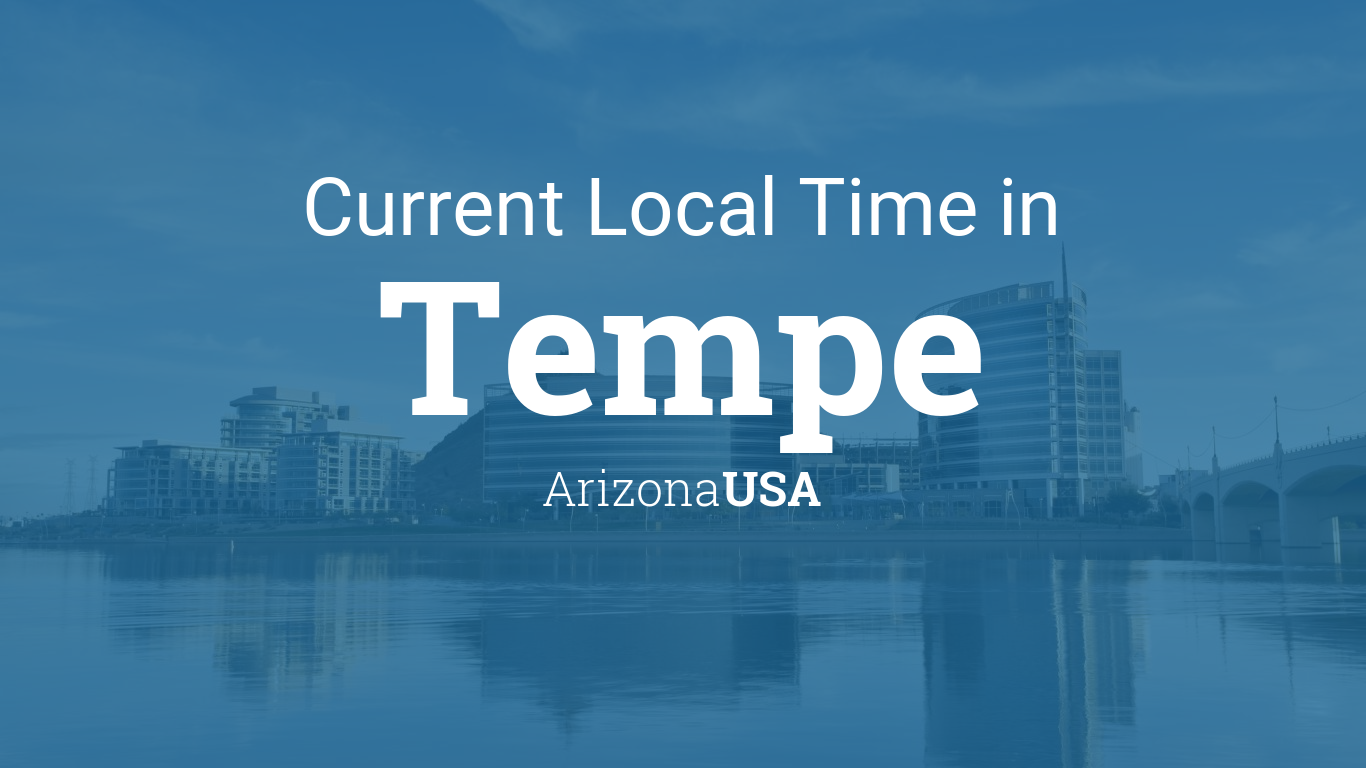Current Local Time In Tempe Arizona Usa