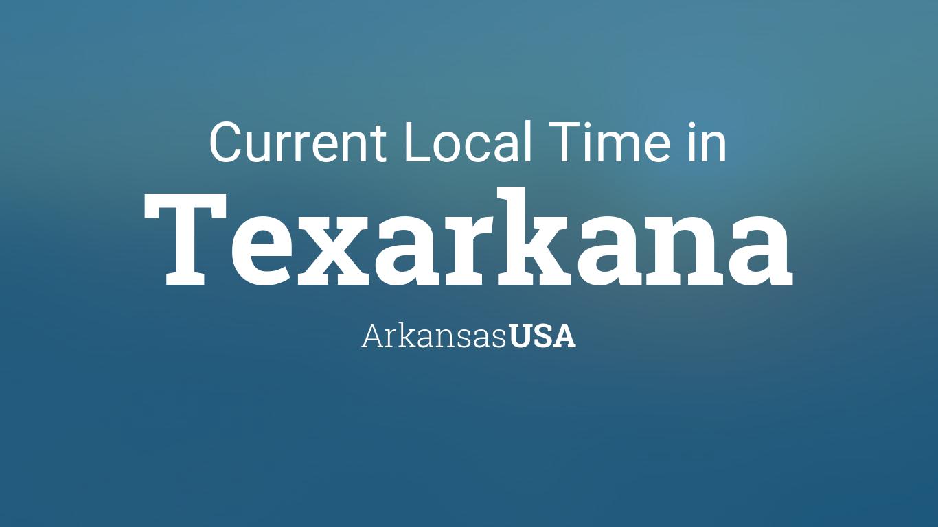 Current Local Time in Texarkana, Arkansas, USA