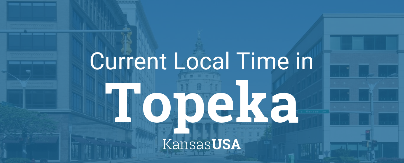Current Local Time in Topeka, Kansas, USA