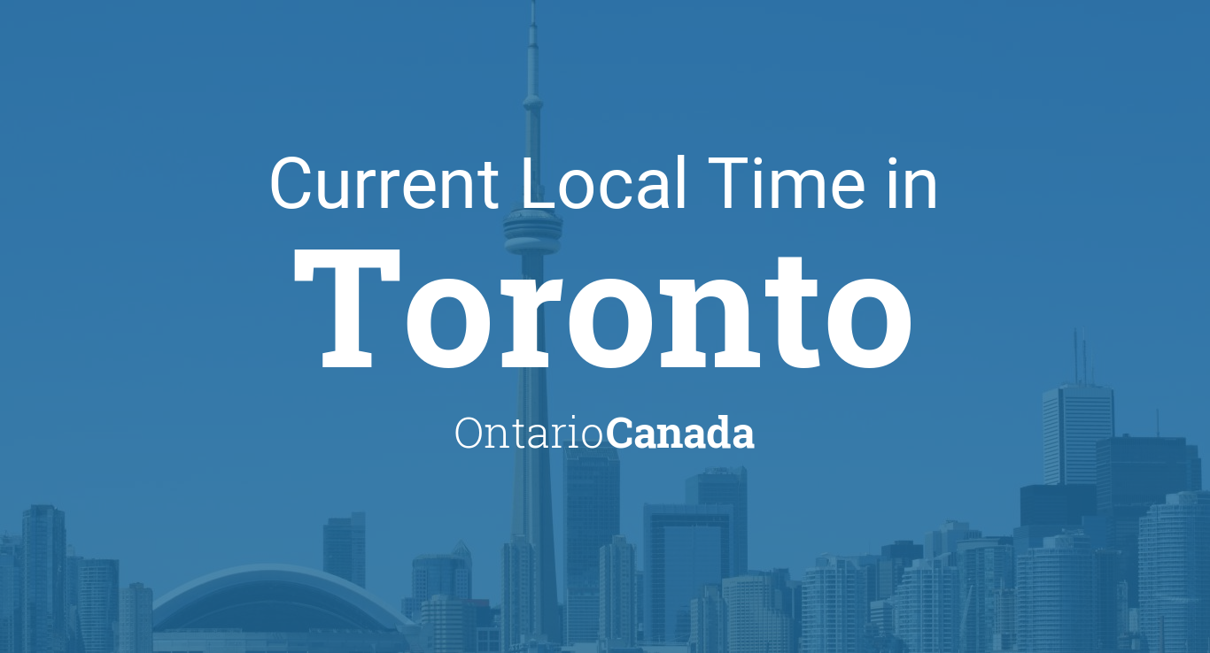 Current Local Time in Toronto, Ontario, Canada